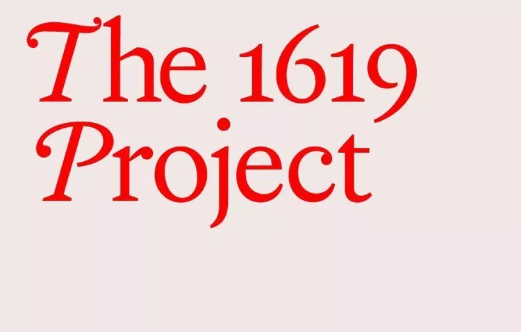 """""""The 1619 Project"""" from The New York Times Magazine"""